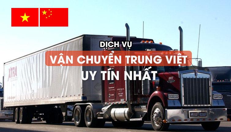 Mách bạn địa chỉ chuyên dịch vụ vận chuyển Trung Việt uy tín nhất