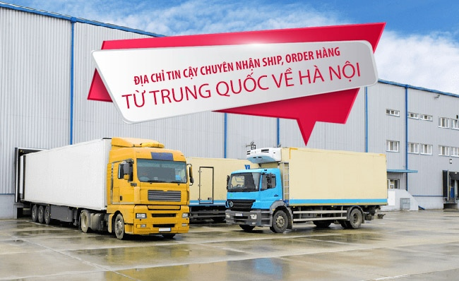 Mách bạn địa chỉ tin cậy chuyên nhận ship, order hàng từ Trung Quốc về Hà Nội