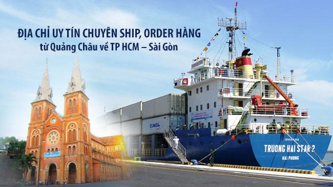 Địa chỉ uy tín chuyên ship, order hàng từ Quảng Châu về TP HCM – Sài Gòn