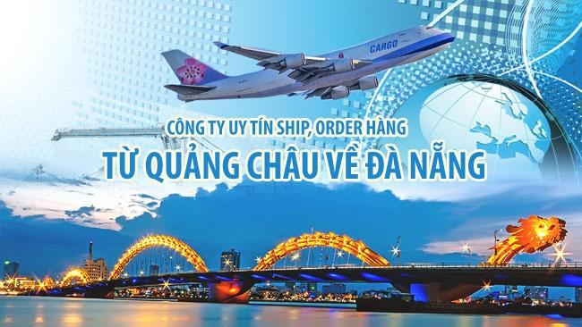 Nên thuê công ty nào ship, order hàng từ Quảng Châu về Đà Nẵng?