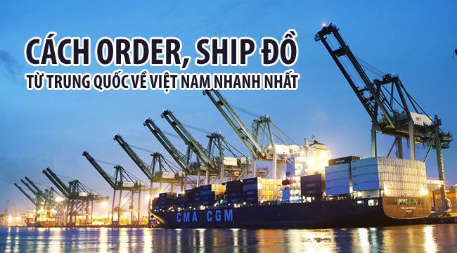 Cách order, ship đồ từ Trung Quốc về Việt Nam nhanh nhất