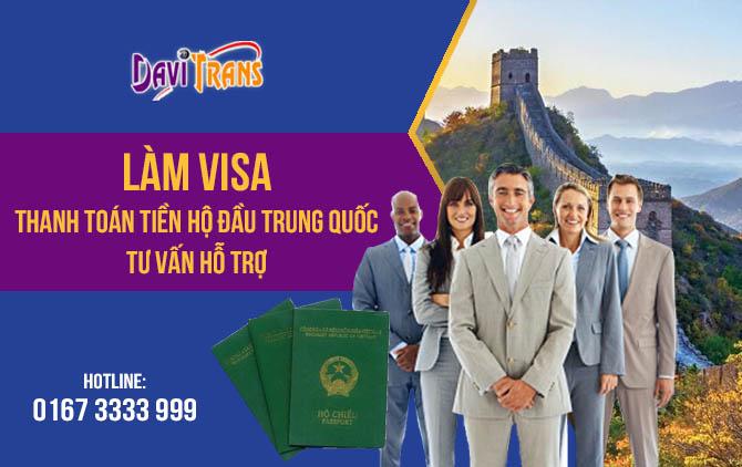 Làm visa, thanh toán tiền hộ đầu Trung Quốc, tư vấn hỗ trợ