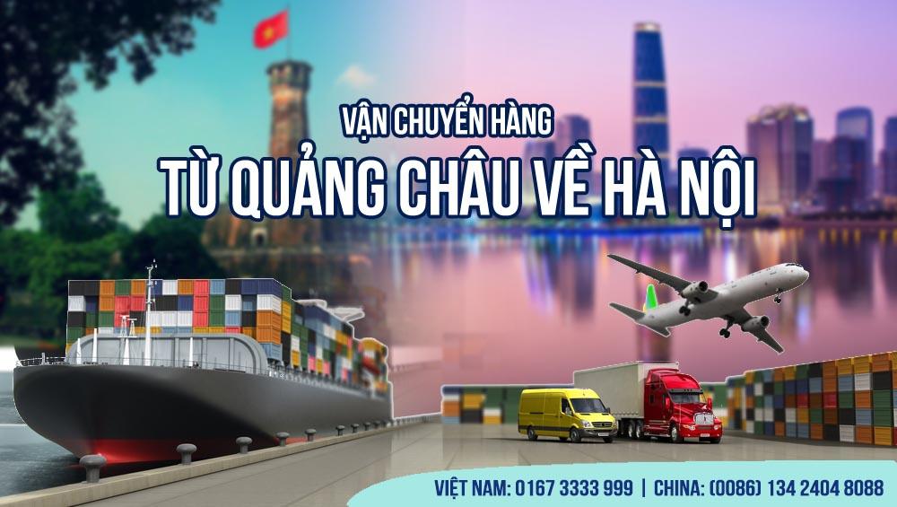 Vận chuyển hàng từ Quảng Châu -Trung Quốc về Hà Nội - Việt Nam