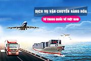 Dịch vụ vận chuyển hàng từ Trung Quốc về Việt Nam