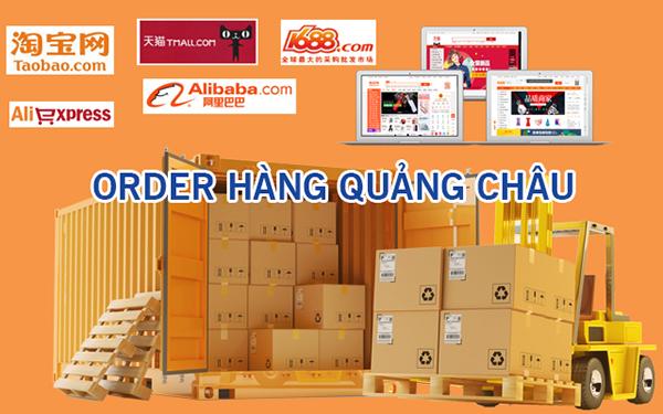 Dịch vụ order hàng Quảng Châu tại TP.HCM- Sài Gòn