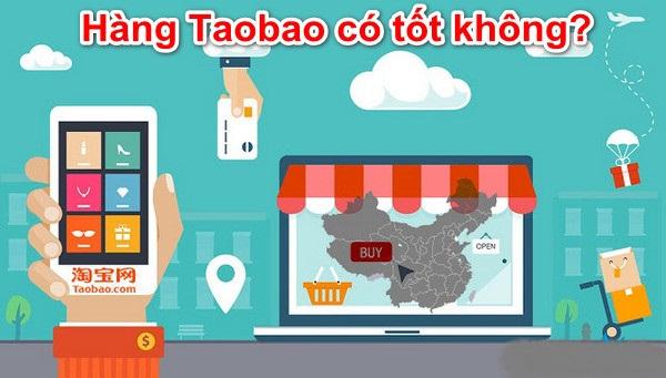 Hàng trên Taobao có tốt không?