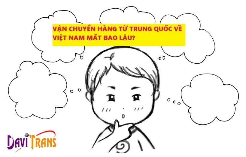 Vận chuyển hàng từ Trung Quốc về Việt Nam mất bao lâu?